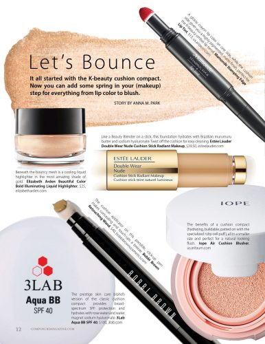 Let's Bounce: It all started with the K-beauty cushion compact. Now you can add some spring in your (makeup) step for everything from lip color to blush.